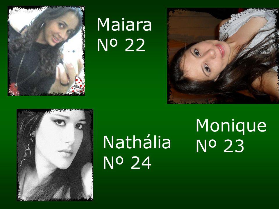 Maiara Nº 22 Monique Nº 23 Nathália Nº 24