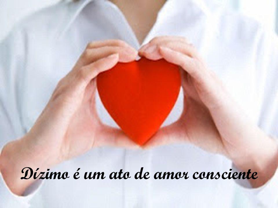 Dízimo é um ato de amor consciente