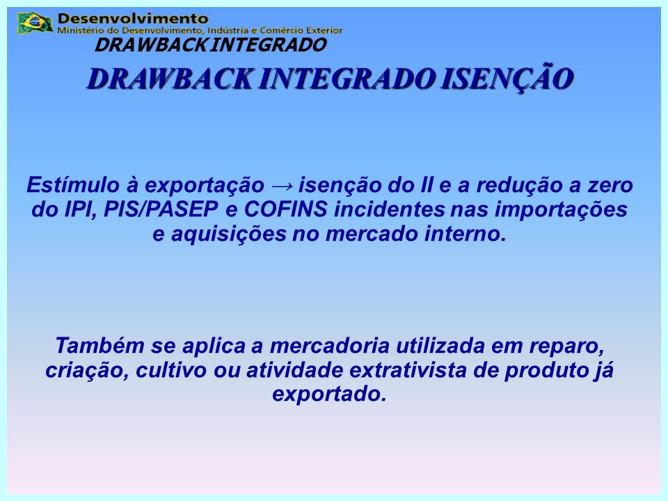 DRAWBACK INTEGRADO ISENÇÃO