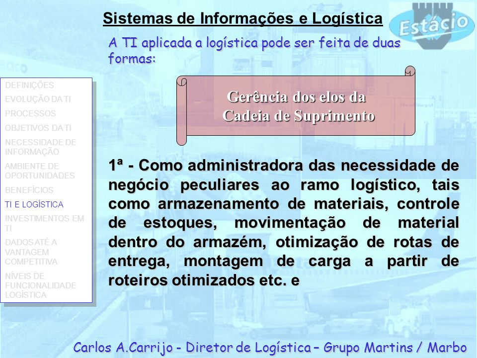 Carlos A.Carrijo - Diretor de Logística – Grupo Martins / Marbo