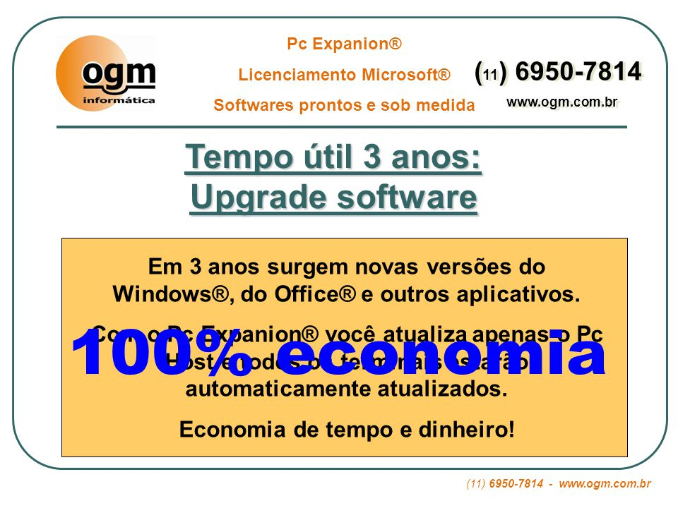 100% economia Tempo útil 3 anos: Upgrade software (11) 6950-7814