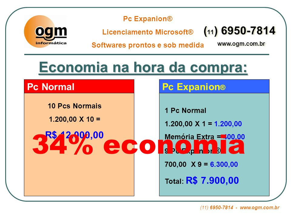 34% economia Economia na hora da compra: (11) 6950-7814 Pc Normal