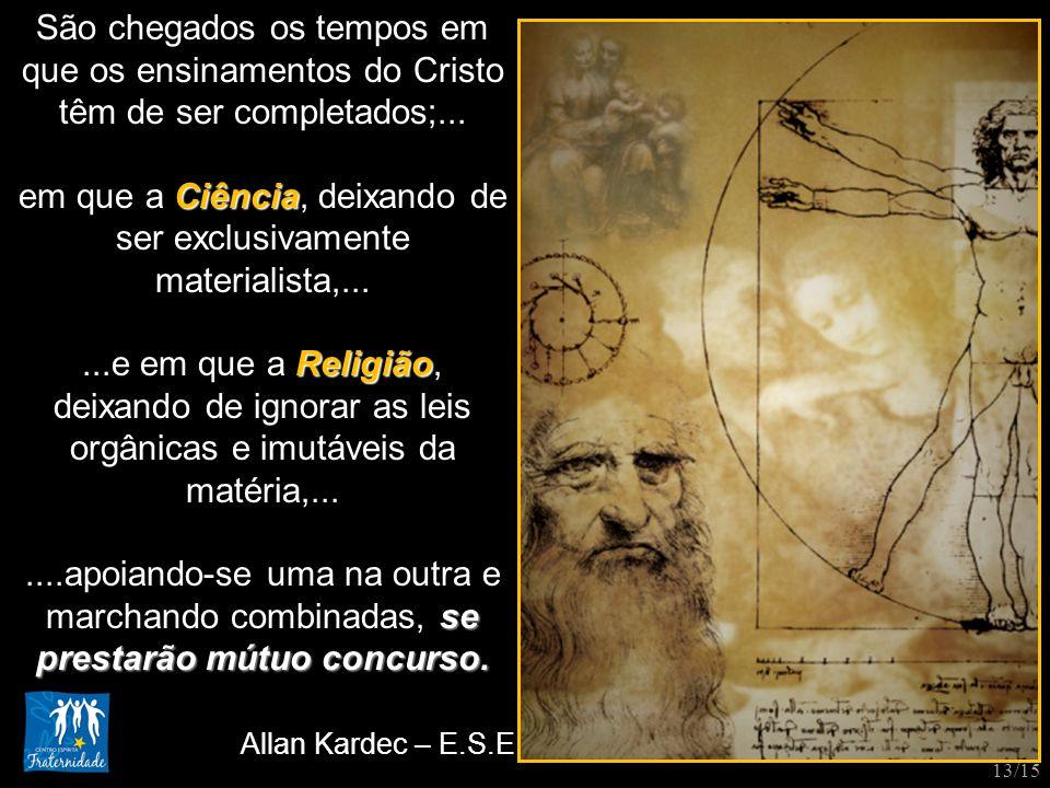 em que a Ciência, deixando de ser exclusivamente materialista,...