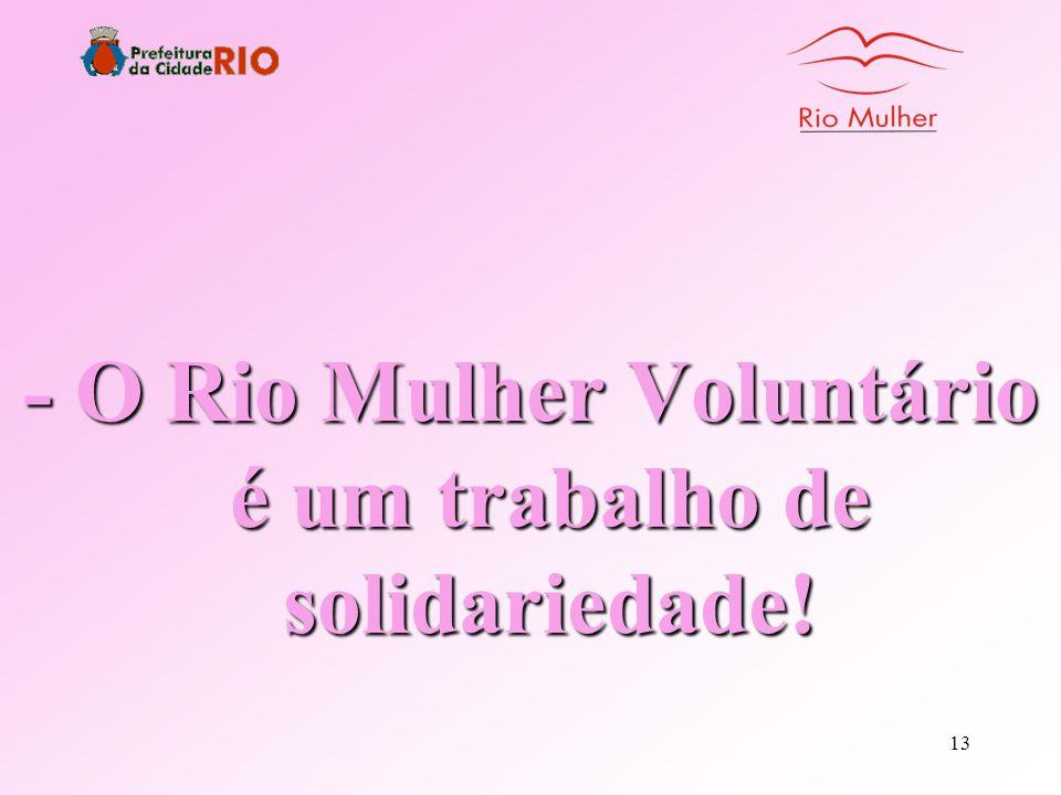 - O Rio Mulher Voluntário é um trabalho de solidariedade!