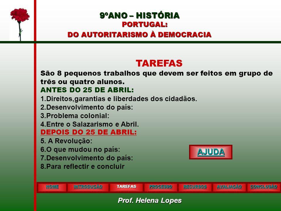 TAREFAS 9ºANO – HISTÓRIA PORTUGAL: AJUDA DO AUTORITARISMO À DEMOCRACIA