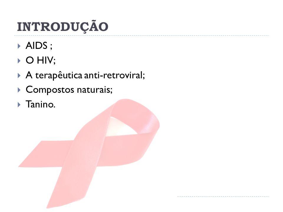 INTRODUÇÃO AIDS ; O HIV; A terapêutica anti-retroviral;