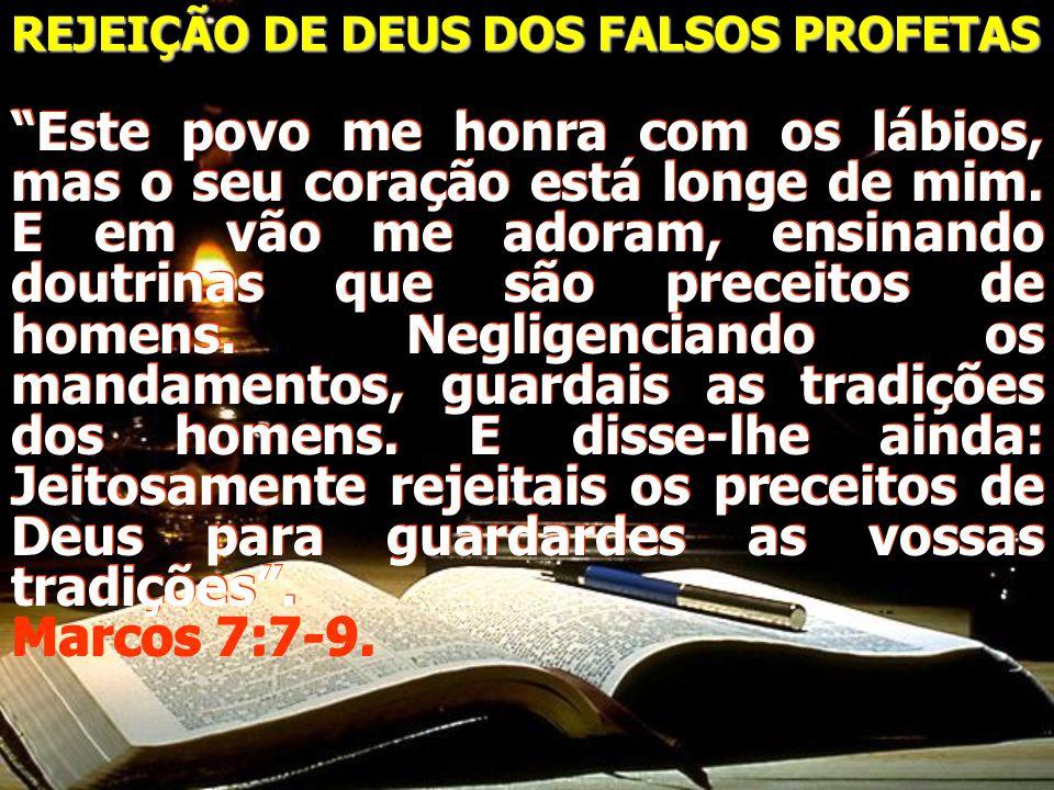 REJEIÇÃO DE DEUS DOS FALSOS PROFETAS