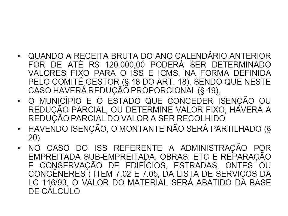 QUANDO A RECEITA BRUTA DO ANO CALENDÁRIO ANTERIOR FOR DE ATÉ R$ 120