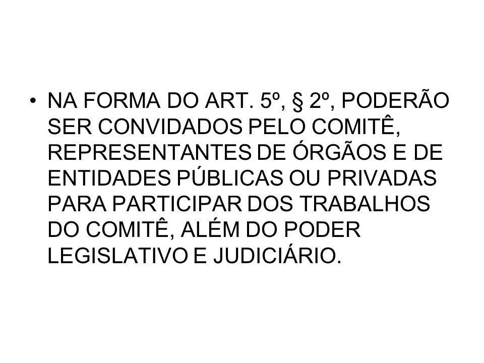 NA FORMA DO ART.