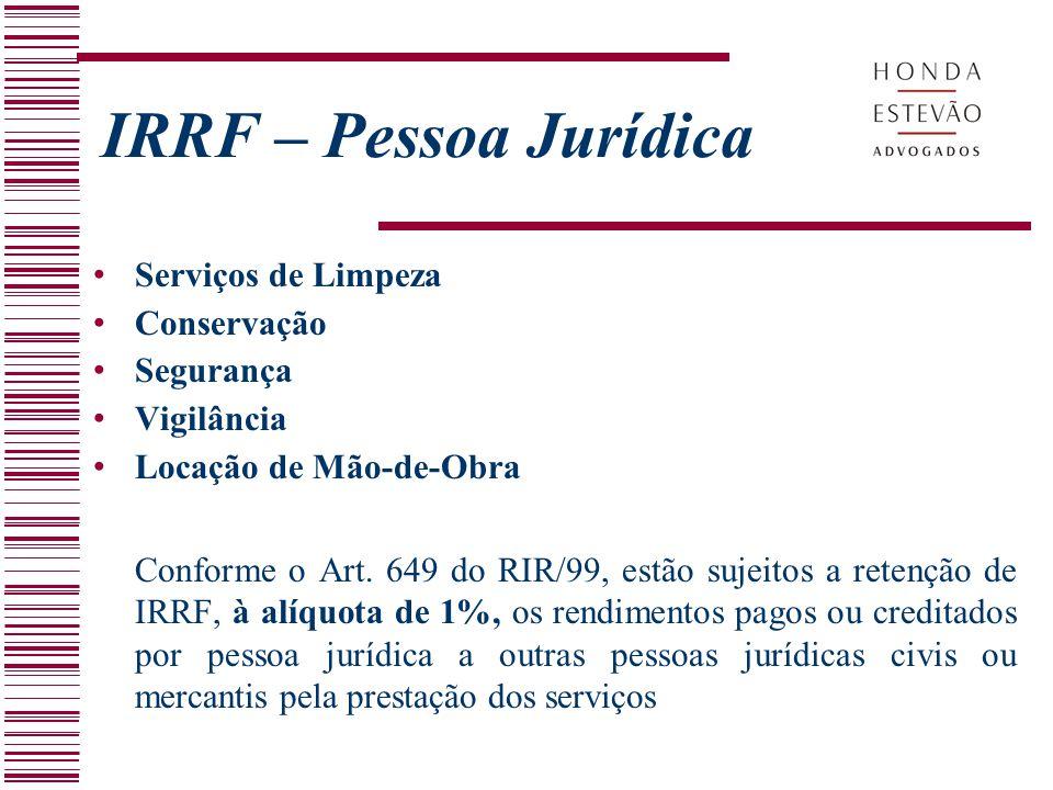 IRRF – Pessoa Jurídica Serviços de Limpeza Conservação Segurança