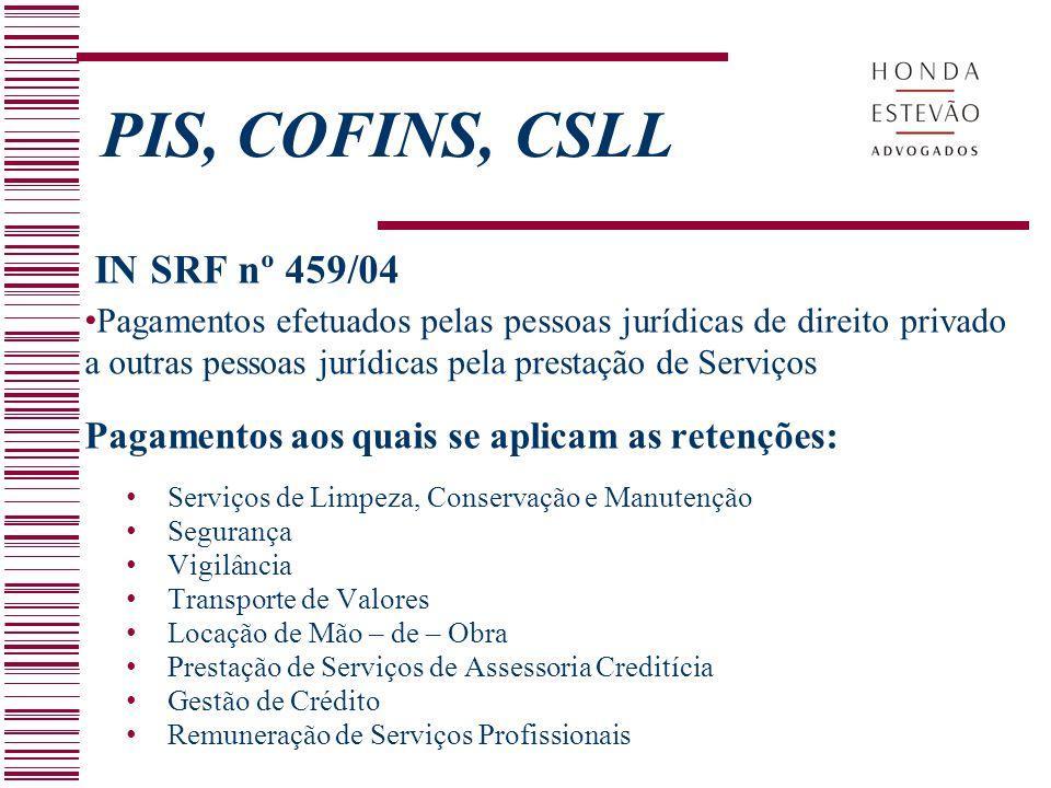 PIS, COFINS, CSLL IN SRF nº 459/04