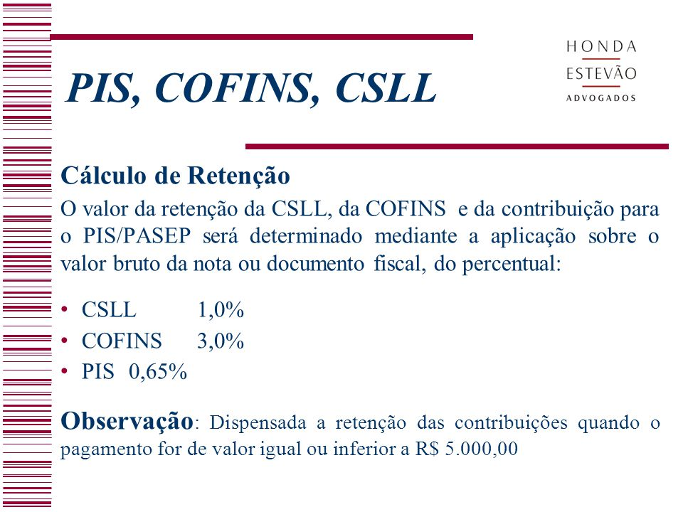 PIS, COFINS, CSLL Cálculo de Retenção