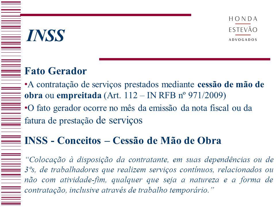 INSS Fato Gerador INSS - Conceitos – Cessão de Mão de Obra