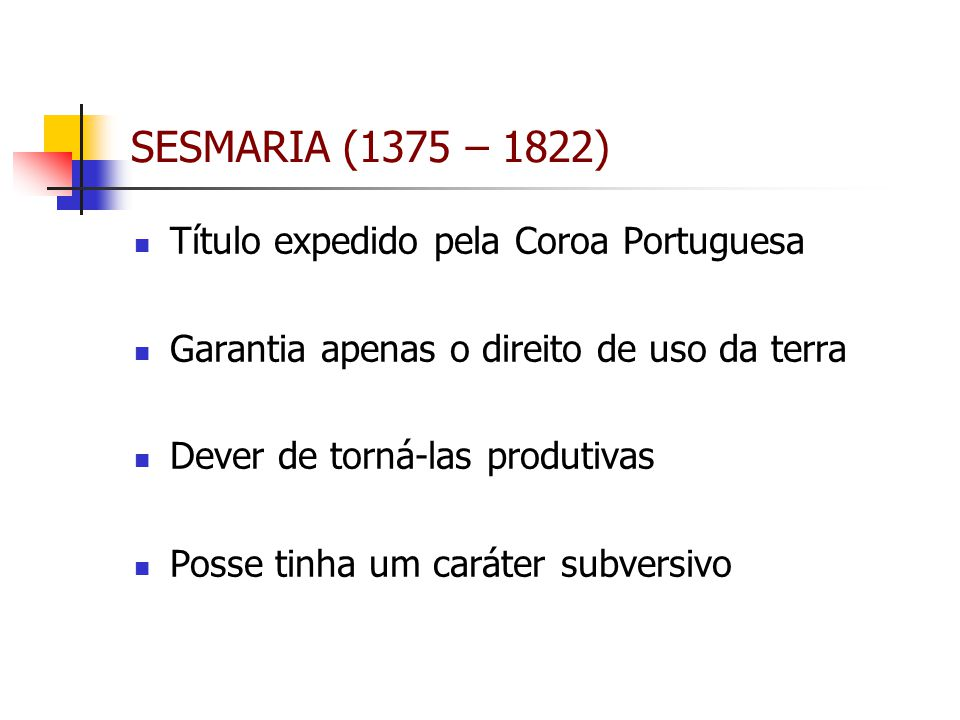 SESMARIA (1375 – 1822) Título expedido pela Coroa Portuguesa