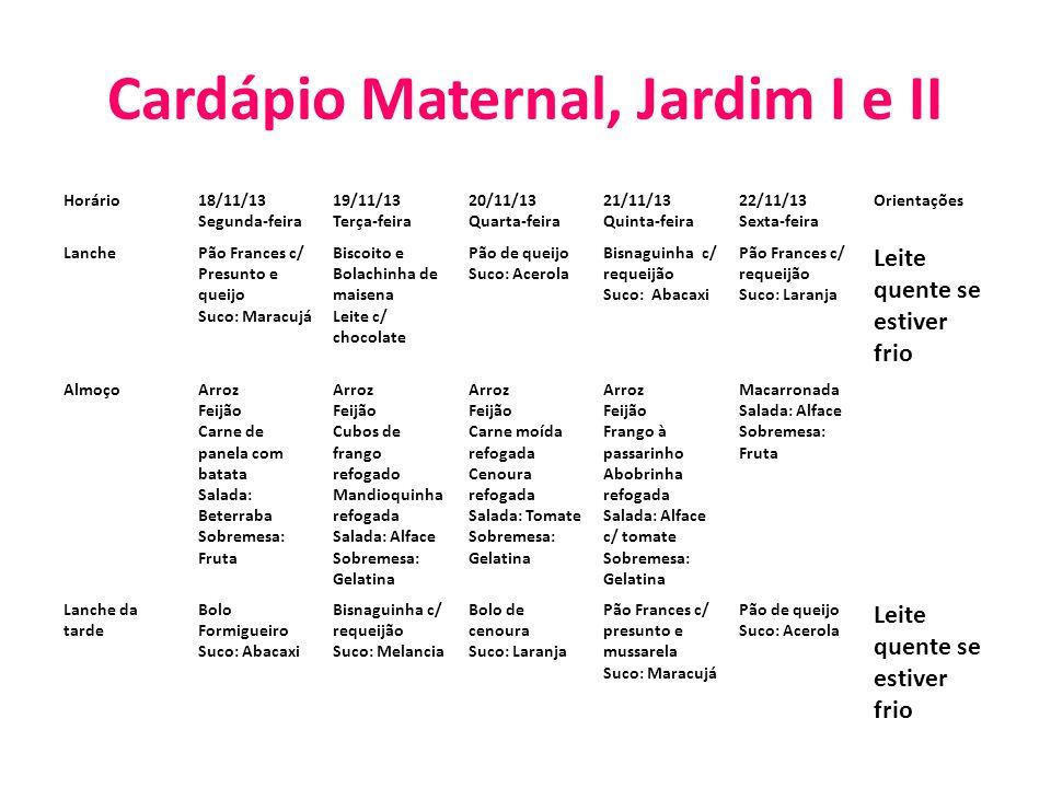Cardápio Maternal, Jardim I e II