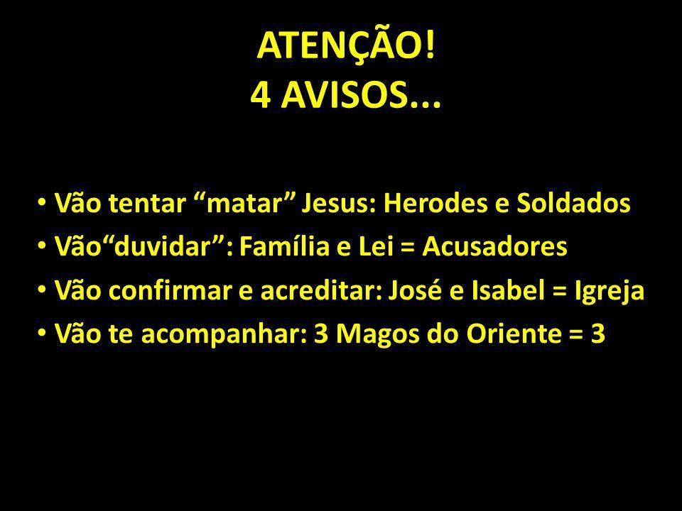 ATENÇÃO! 4 AVISOS... Vão tentar matar Jesus: Herodes e Soldados
