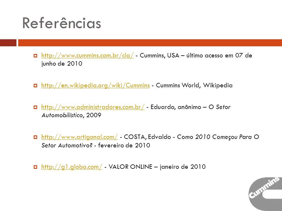 Referências http://www.cummins.com.br/cla/ - Cummins, USA – último acesso em 07 de junho de 2010.