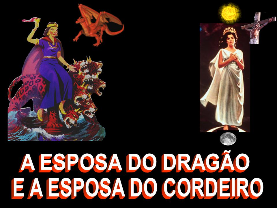 A ESPOSA DO DRAGÃO E A ESPOSA DO CORDEIRO