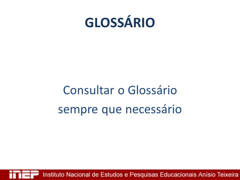 Consultar o Glossário sempre que necessário