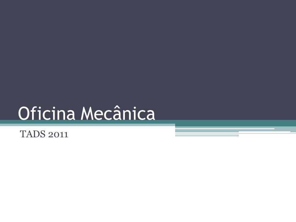 Oficina Mecânica TADS 2011
