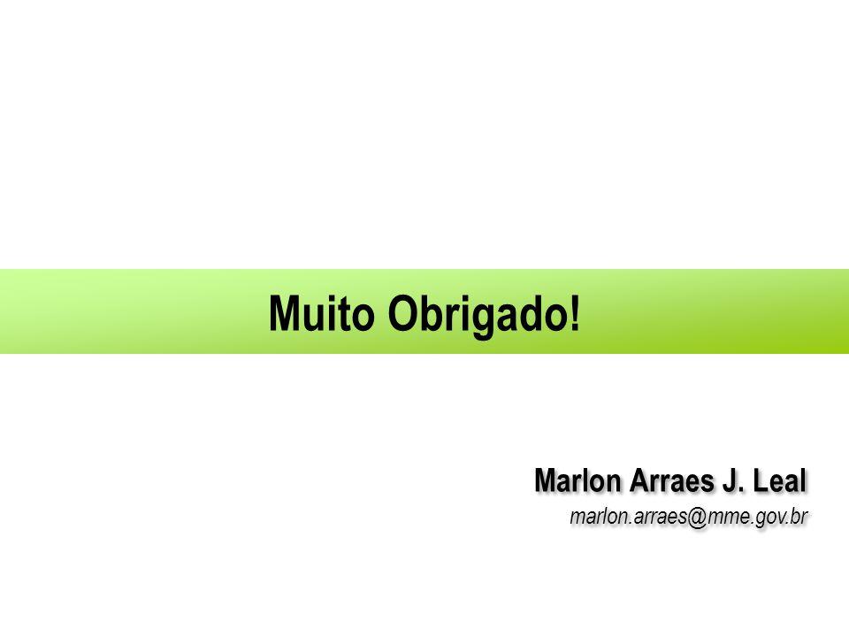 Muito Obrigado! Marlon Arraes J. Leal marlon.arraes@mme.gov.br