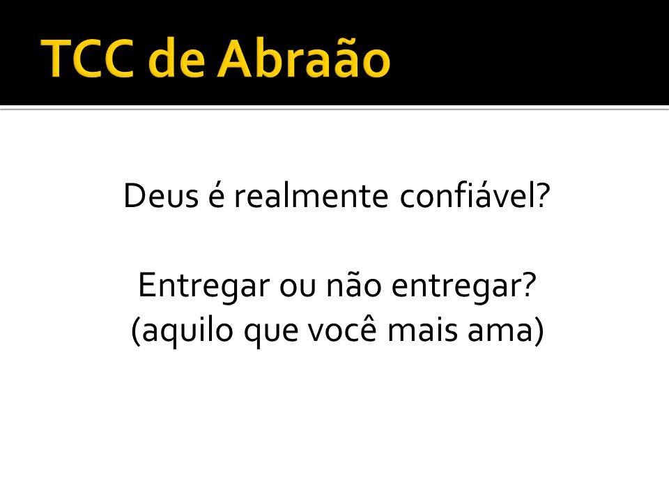 TCC de Abraão Deus é realmente confiável Entregar ou não entregar (aquilo que você mais ama)