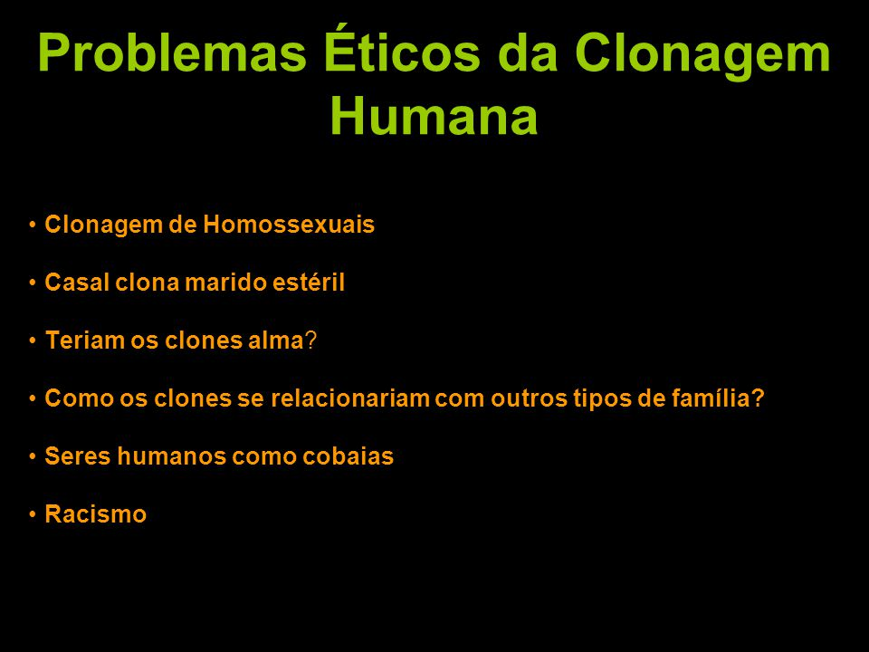 Problemas Éticos da Clonagem Humana