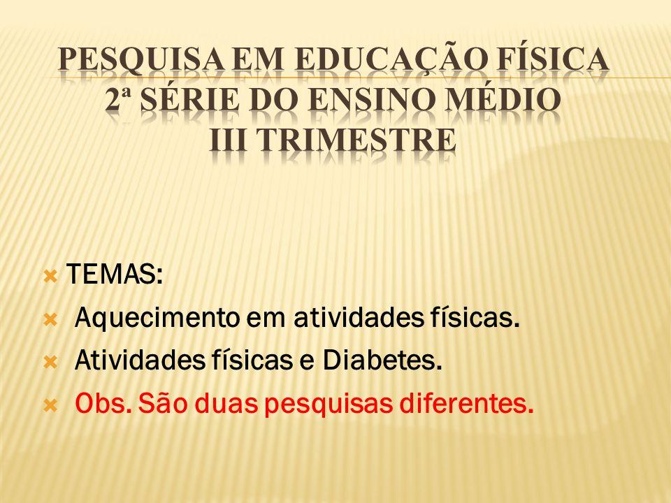 PESQUISA EM EDUCAÇÃO FÍSICA 2ª SÉRIE DO ENSINO MÉDIO III TRIMESTRE