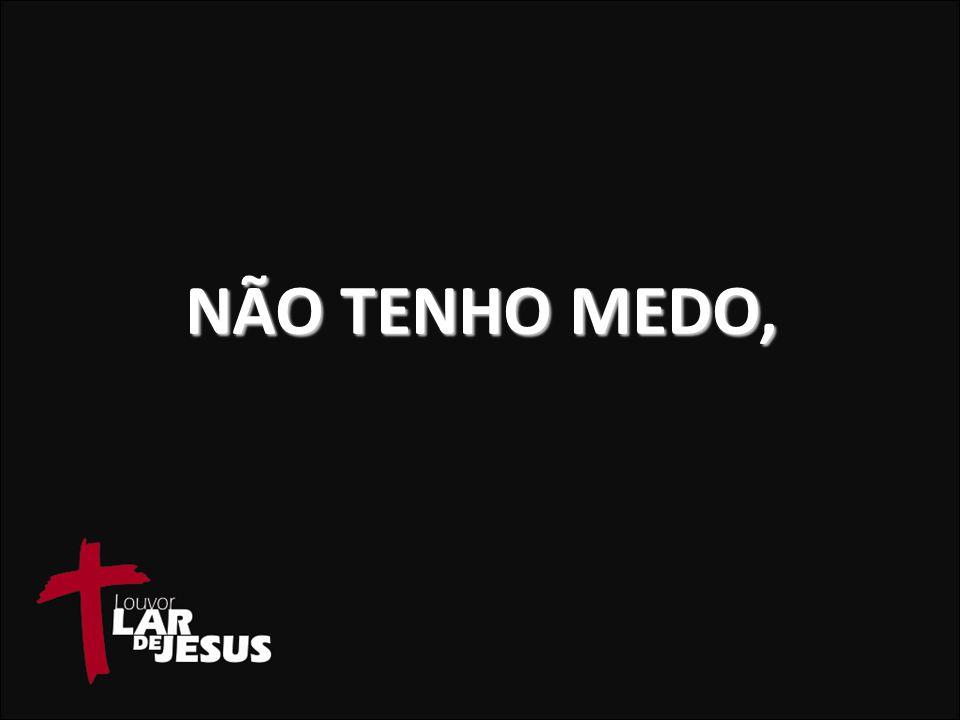 NÃO TENHO MEDO,