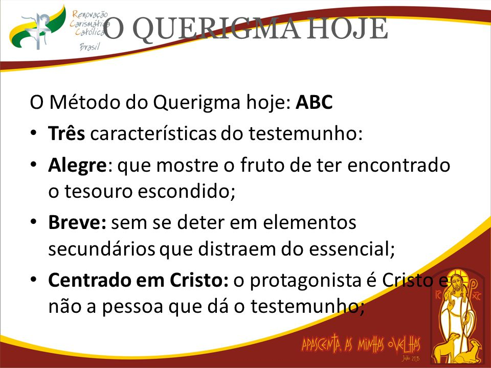 O QUERIGMA HOJE O Método do Querigma hoje: ABC