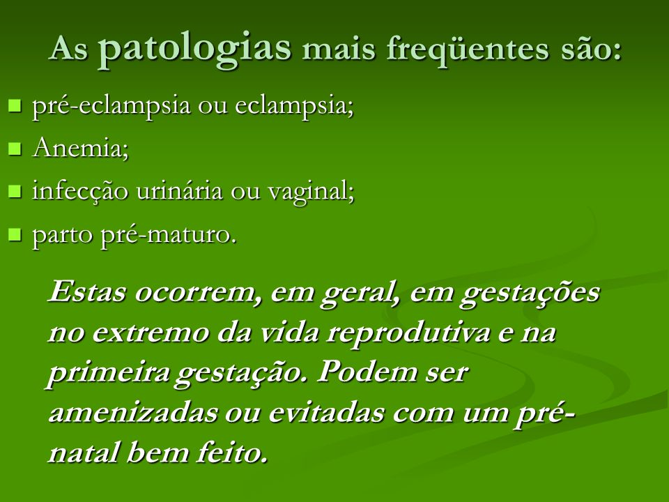 As patologias mais freqüentes são: