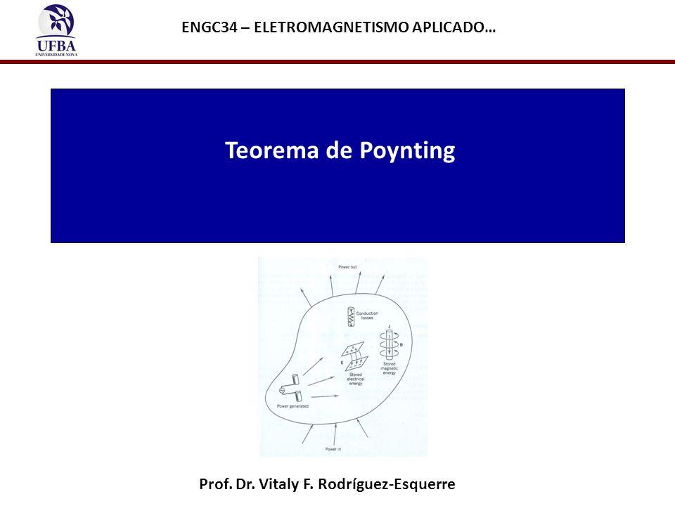 Teorema de Poynting ENGC34 – ELETROMAGNETISMO APLICADO…