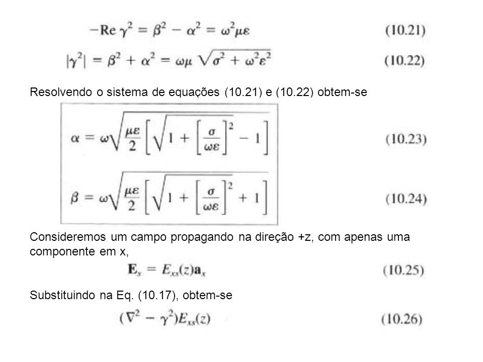 Resolvendo o sistema de equações (10.21) e (10.22) obtem-se