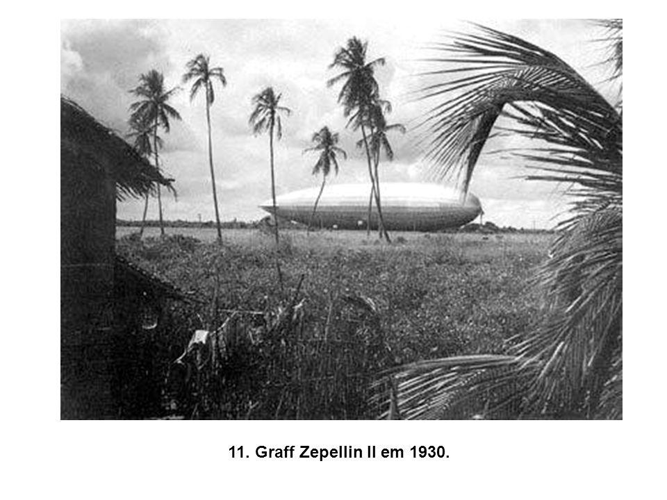 11. Graff Zepellin II em 1930.