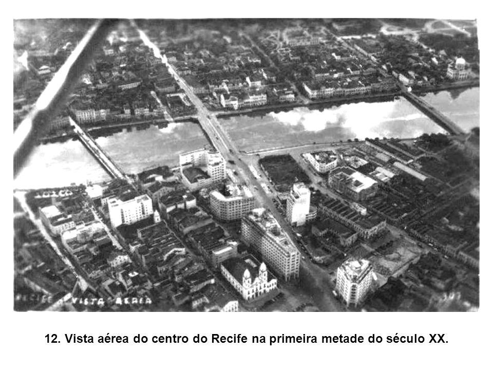 12. Vista aérea do centro do Recife na primeira metade do século XX.