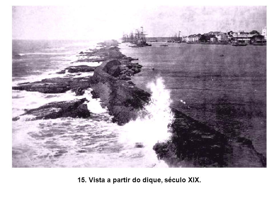 15. Vista a partir do dique, século XIX.