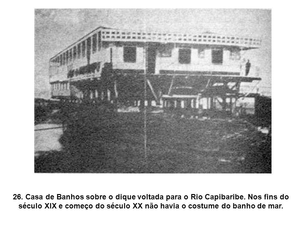 26. Casa de Banhos sobre o dique voltada para o Rio Capibaribe