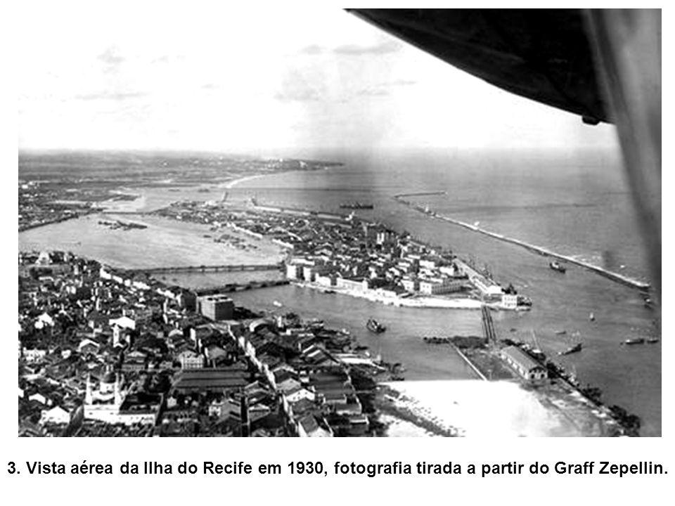 3. Vista aérea da Ilha do Recife em 1930, fotografia tirada a partir do Graff Zepellin.