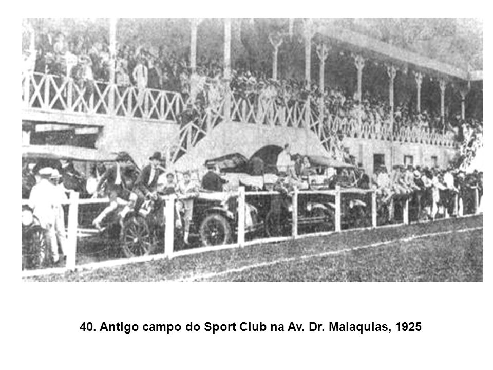 40. Antigo campo do Sport Club na Av. Dr. Malaquias, 1925