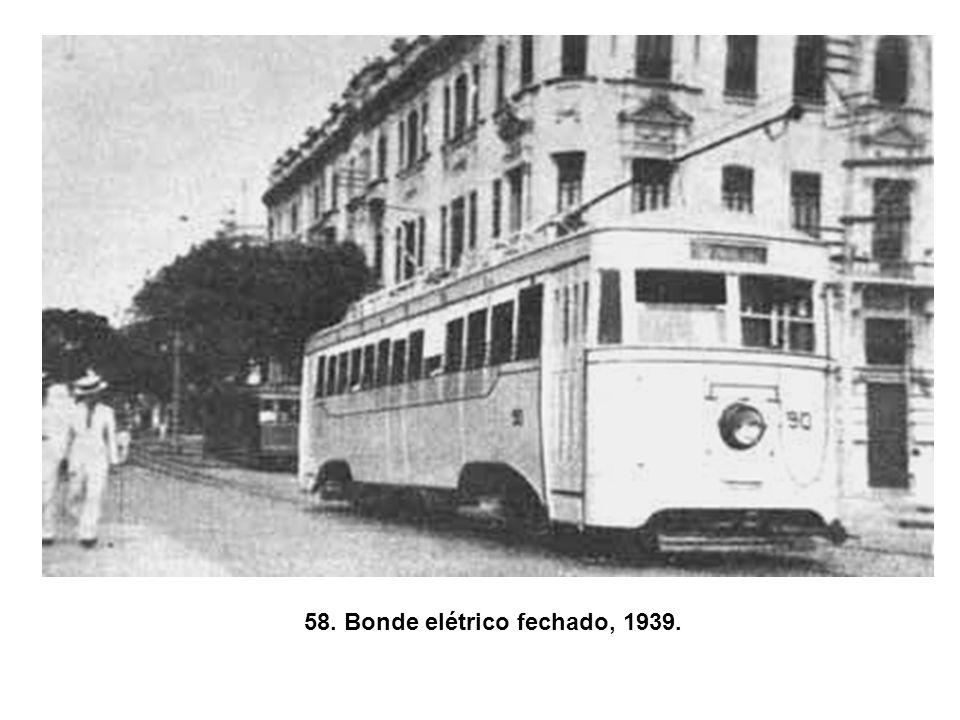 58. Bonde elétrico fechado, 1939.