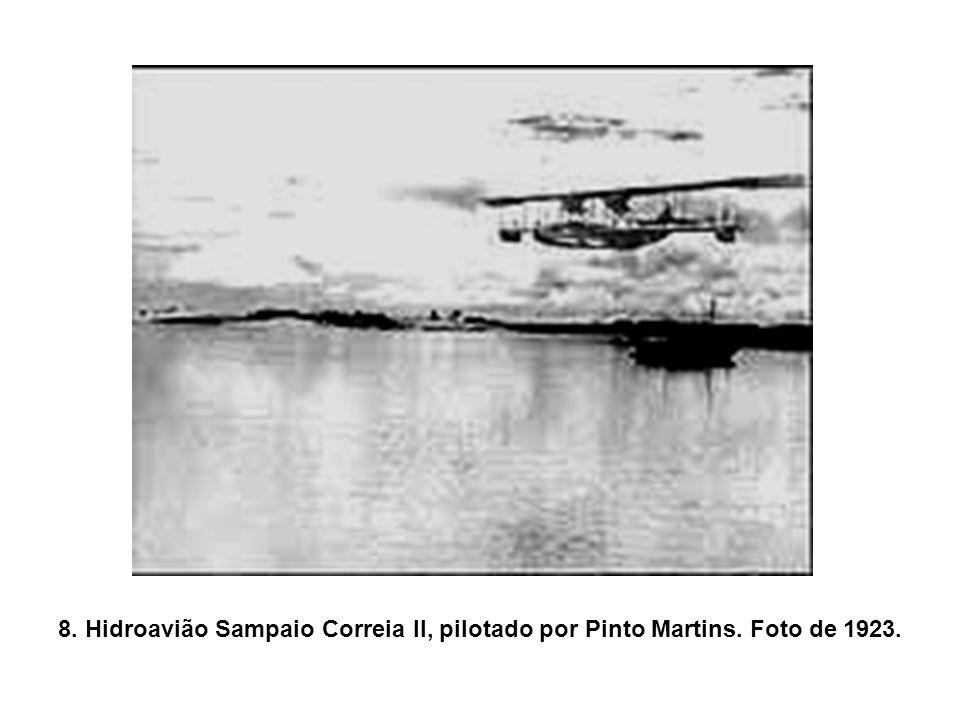 8. Hidroavião Sampaio Correia II, pilotado por Pinto Martins