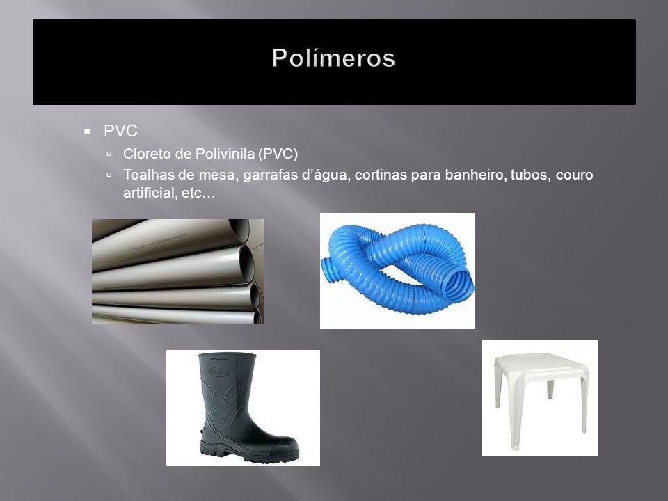 Polímeros PVC Cloreto de Polivinila (PVC)