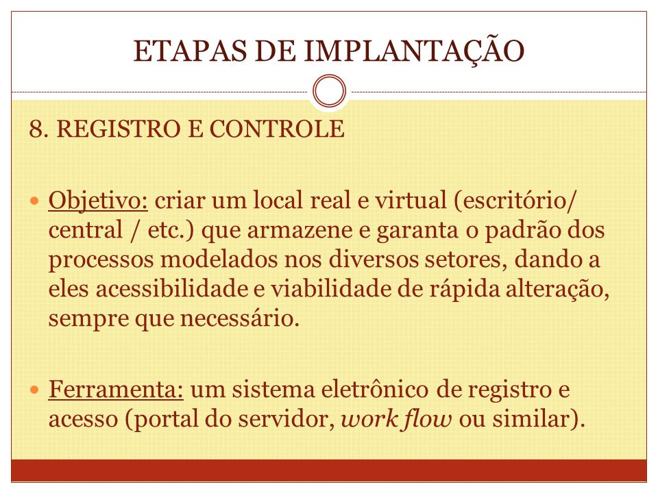 ETAPAS DE IMPLANTAÇÃO 8. REGISTRO E CONTROLE