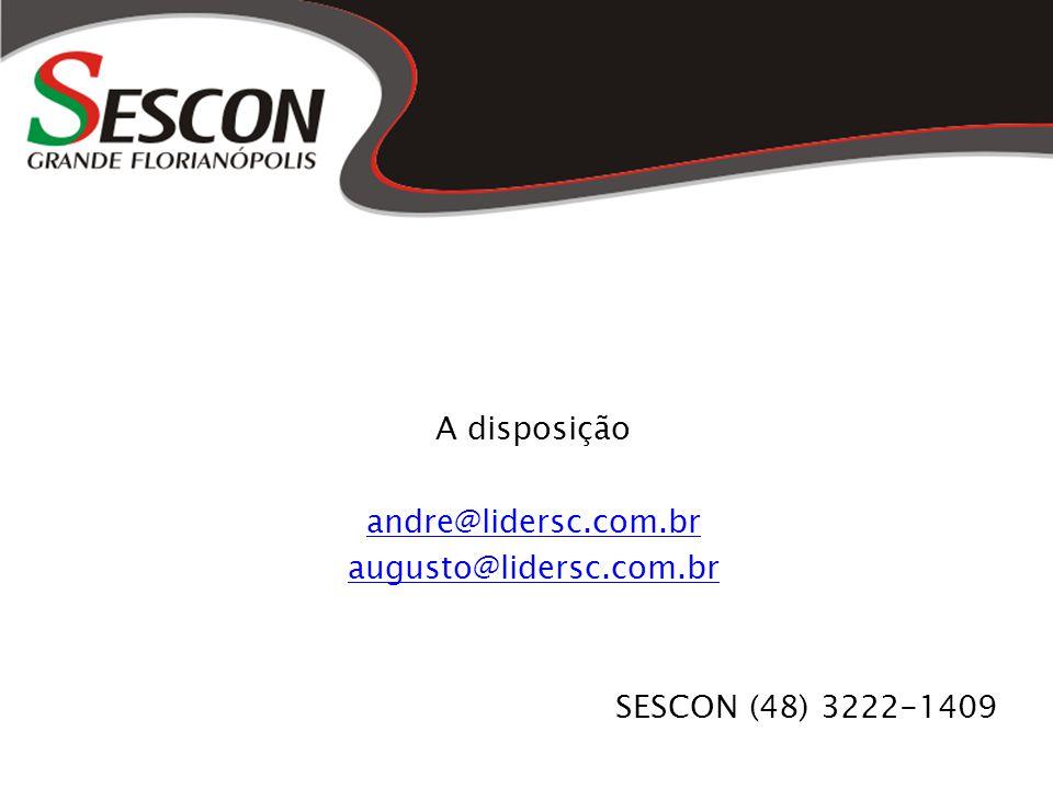 A disposição andre@lidersc.com.br augusto@lidersc.com.br SESCON (48) 3222-1409