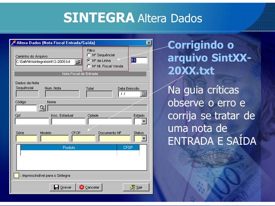 SINTEGRA Altera Dados Corrigindo o arquivo SintXX-20XX.txt