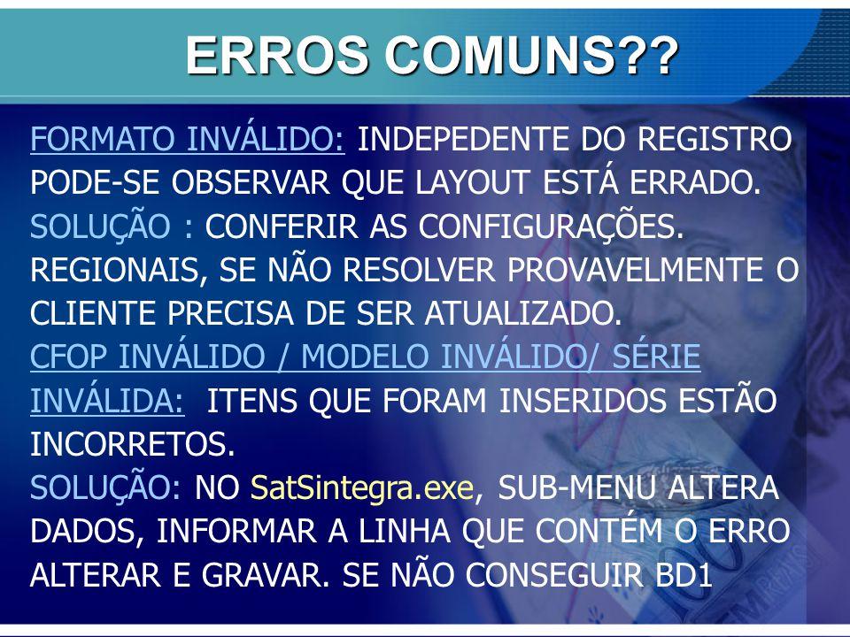 ERROS COMUNS FORMATO INVÁLIDO: INDEPEDENTE DO REGISTRO PODE-SE OBSERVAR QUE LAYOUT ESTÁ ERRADO.