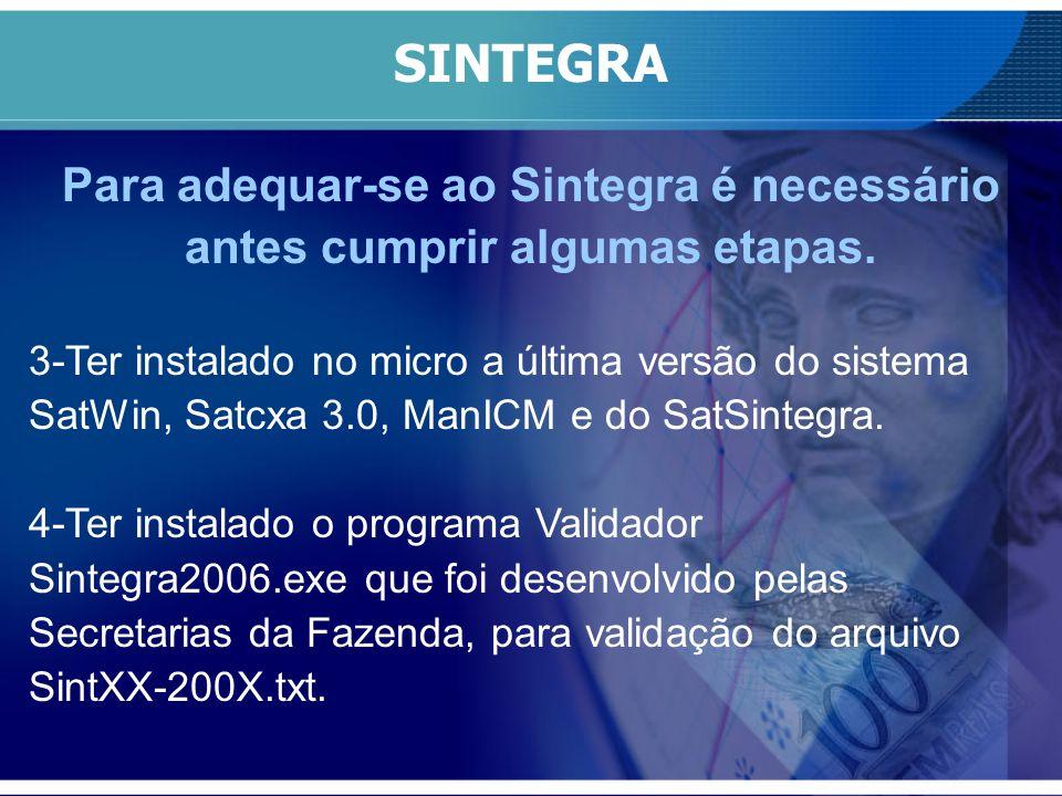 Para adequar-se ao Sintegra é necessário antes cumprir algumas etapas.