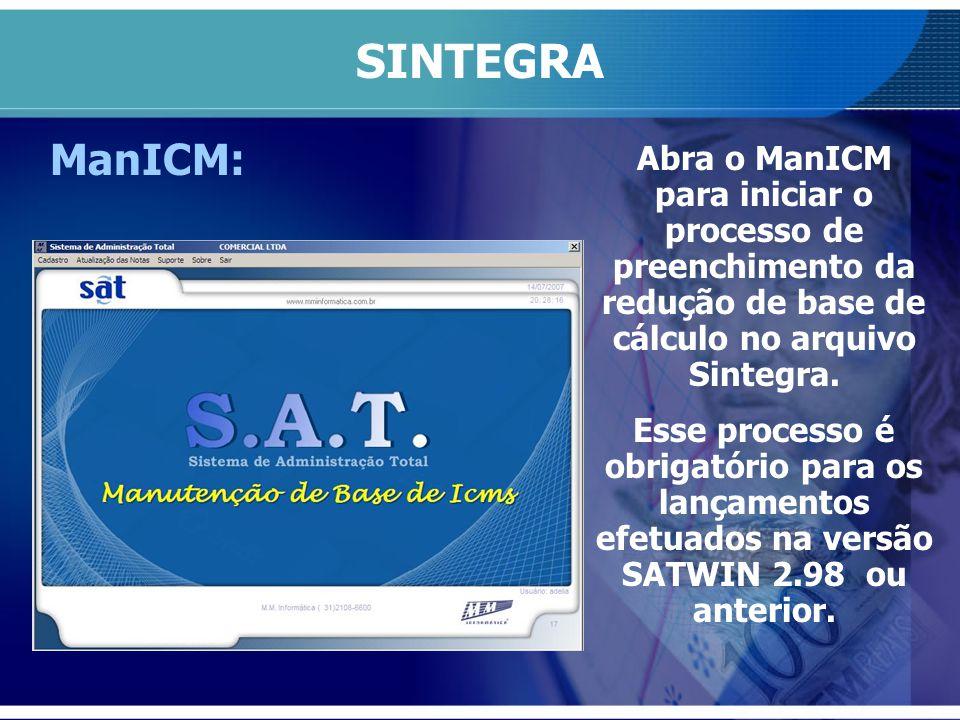 SINTEGRA ManICM: Abra o ManICM para iniciar o processo de preenchimento da redução de base de cálculo no arquivo Sintegra.