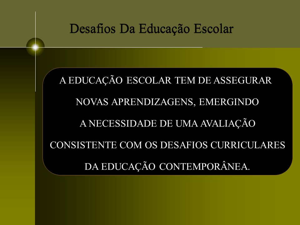 Desafios Da Educação Escolar