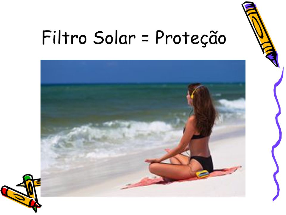 Filtro Solar = Proteção